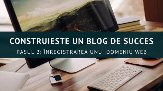 Construiește un blog de succes – Înregistrarea unui domeniu web