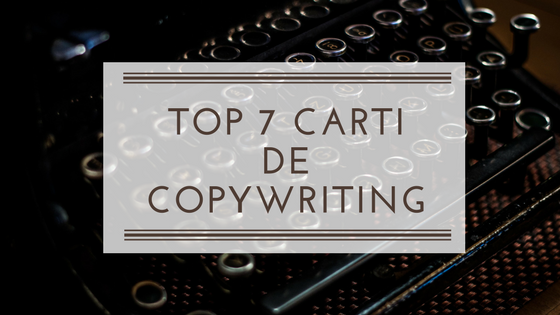 Top 7 Cărți despre Copywriting
