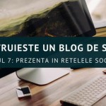 Construiește un blog de succes – Prezența în rețelele sociale.