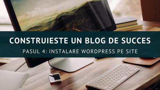 Construiește un blog de succes – Instalare WordPress pe site