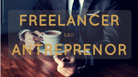 Freelancer sau antreprenor, cum ne prezentăm în societate?