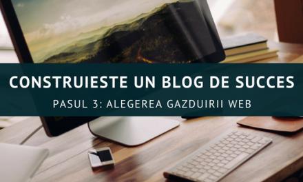 Construiește un blog de succes – Alegerea găzduirii web