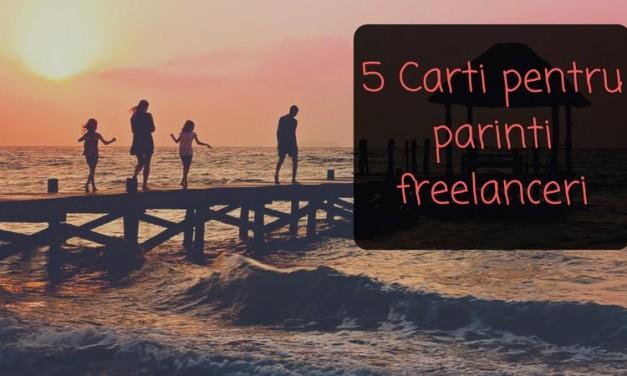 5 Cărți pentru Părinți Freelanceri