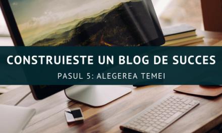 Construiește un blog de succes – Alegerea temei
