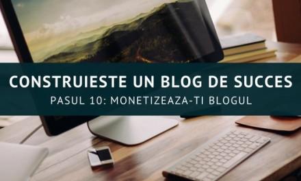 Construiește un blog de succes – Monetizează-ți blogul!